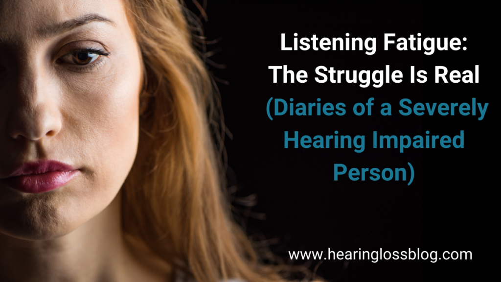 Listening fatigue - despite wearing hearing aids