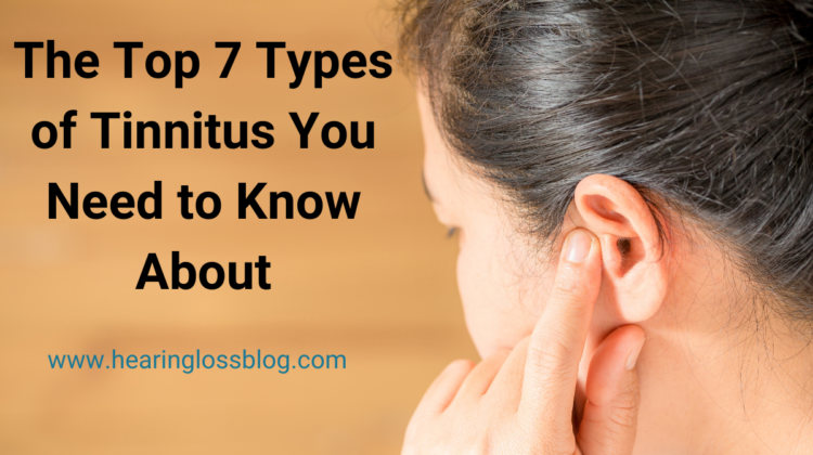 Tinnitus: 7 types you need to know about